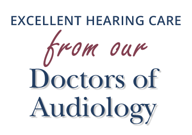 Excellent Hearing Care from Licensed Audiologists